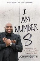 Book I Am Number 8: Overlooked And Undervalued, But Not Forgotten By God by John Gray