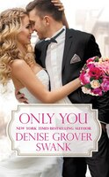 Book Only You by Denise Grover Swank