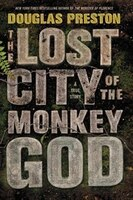 Book The Lost City Of The Monkey God: A True Story by Douglas Preston