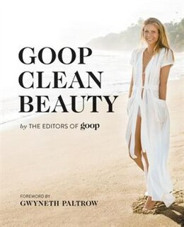 Book Goop Clean Beauty by From The Editors Of Goop