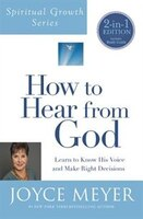 Book How To Hear From God (spiritual Growth Series): Learn To Know His Voice And Make Right Decisions by Joyce Meyer