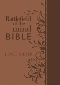 Battlefield Of The Mind Bible, Brown Leatherluxe®: Renew Your Mind Through The Power Of God's Word by Joyce Meyer