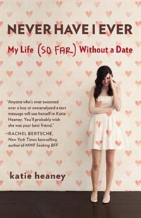 Book Never Have I Ever: My Life (so Far) Without A Date by Katie Heaney