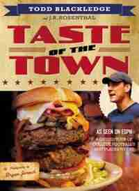 Taste Of The Town: A Guided Tour Of College Football's Best Places To Eat by Todd Blackledge