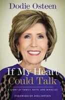 Book If My Heart Could Talk: A Story Of Family, Faith, And Miracles by Dodie Osteen
