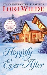 Book Happily Ever After: Addicted To Love/all Of Me by Lori Wilde