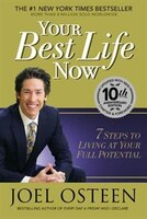 Book Your Best Life Now: 7 Steps To Living At Your Full Potential by Joel Osteen