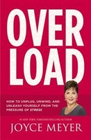 Book Overload: How To Unplug, Unwind, And Unleash Yourself From The Pressure Of Stress by Joyce Meyer