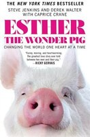 Book Esther The Wonder Pig: Changing The World One Heart At A Time by Steve Jenkins