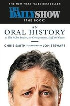 The Daily Show (the Book): An Oral History As Told By Jon Stewart, The Correspondents, Staff And…