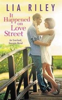 It Happened On Love Street by Lia Riley
