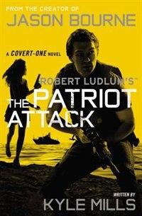 Robert Ludlum's (tm) The Patriot Attack by Robert Ludlum