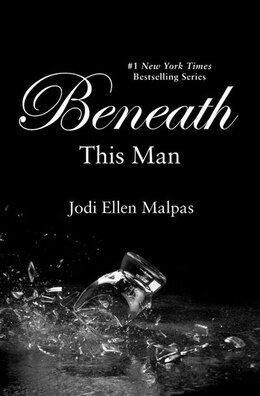 Book Beneath This Man by Jodi Ellen Malpas