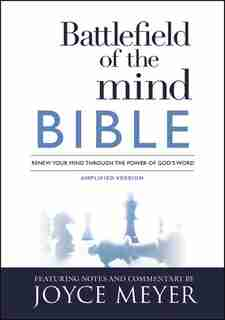 Battlefield Of The Mind Bible: Renew Your Mind Through The Power Of God's Word by Joyce Meyer