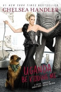 Book Uganda Be Kidding Me by Chelsea Handler