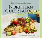 The Complete Guide to Northern Gulf Seafood