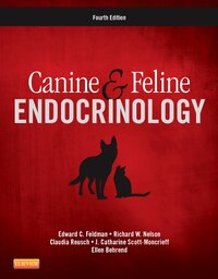 Canine And Feline Endocrinology: Dogs And Cats