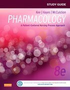 Study Guide For Pharmacology: A Patient-centered Nursing Process Approach