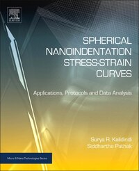 Spherical Nanoindentation Stress-strain Curves: Applications, Protocols And Data Analysis