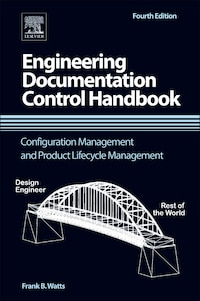 Engineering Documentation Control Handbook: Configuration Management and Product Lifecycle…