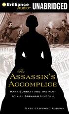 The Assassin's Accomplice: Mary Surratt and the Plot to Kill Abraham Lincoln