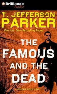 Book The Famous and the Dead by T. Jefferson Parker
