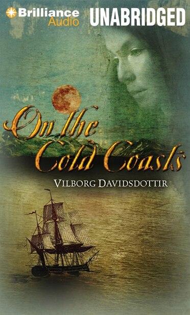 On the Cold Coasts by Vilborg Davidsdottir