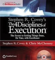 Stephen R. Covey's The 4 Disciplines of Execution: The Secret To Getting Things Done, On Time, With…
