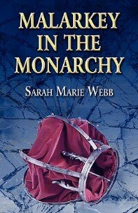 Book Malarkey in the Monarchy by Sarah Marie Webb