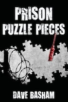 Prison Puzzle Pieces: The realities, experiences and insights of a corrections officer doing his…