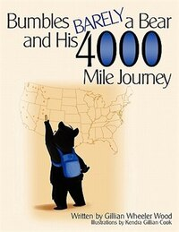 Bumbles Barely A Bear And His 4000 Mile Journey