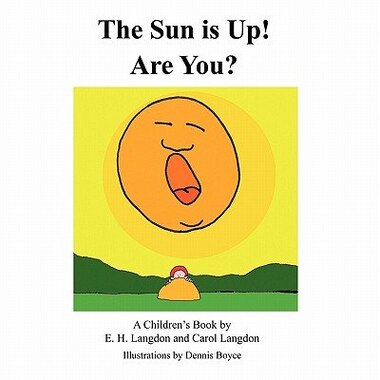The Sun Is Up! Are You? de E. H. Langdon