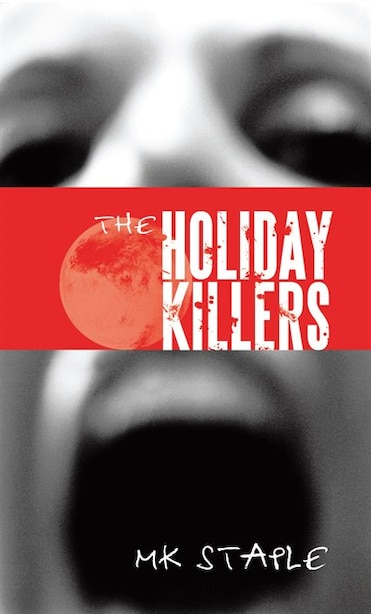 The Holiday Killers by Mk Staple