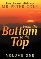 From The Bottom To The Top: Based On A Story Of A Man Born In West Africa