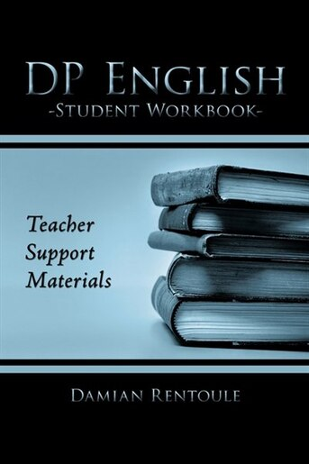 Teacher Support Materials For Dp English Student Workbook by Damian Rentoule