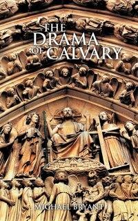 The Drama Of Calvary