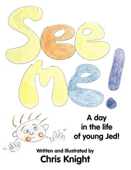 Book See Me!: A Day In The Life Of Young Jed. by Chris Knight