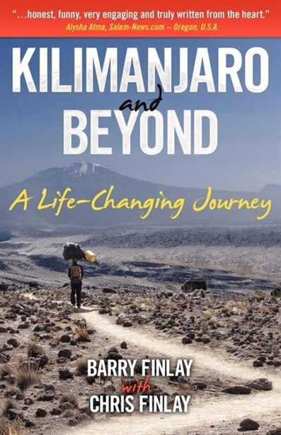 Kilimanjaro and Beyond (A Life-Changing Journey) by Barry Finlay