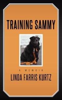Training Sammy: A Memoir