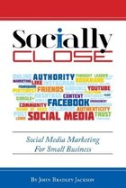 Socially Close: Social Media Marketing For Small Business