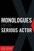 Monologues for the Serious Actor