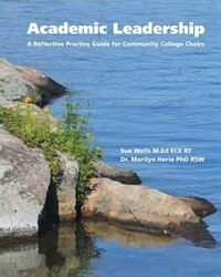 Academic Leadership: A Reflective Practice Guide for Community College Chairs