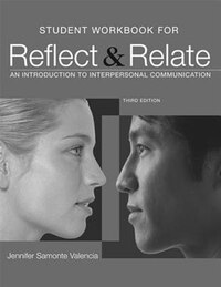 Student Workbook For Reflect And Relate: An Introduction To Interpersonal Communication