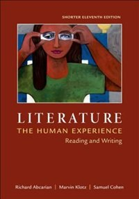 Literature: The Human Experience, Shorter Edition: Reading And Writing