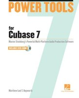 Power Tools For Cubase 7: Master Steinberg's Power Multi-platform Audio Production Software