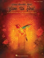 David Crowder*band - Give Us Rest: Or (a Requiem Mass In C [the Happiest Of All Keys])