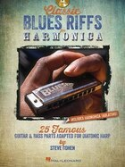 Classic Blues Riffs For Harmonica: 25 Famous Guitar & Bass Parts Adapted For Diatonic Harp