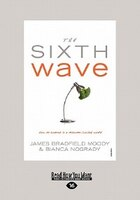 The Sixth Wave: How To Succeed In A Resource-limited World (large Print 16pt)