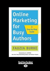 Online Marketing for Busy Authors: A Step-by-Step Guide (Large Print 16pt)