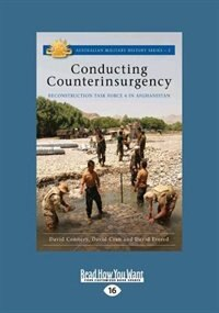 Conducting Counterinsurgency: Reconstruction Task Force 4 in Afghanistan (Large Print 16pt)